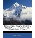 Elements of Dental Materia Medica and Therapeutics, with Pharmacopaia - James Stocken