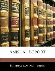 Annual Report - Smithsonian Institution