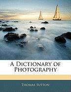 A Dictionary of Photography