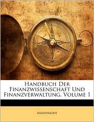 Handbuch Der Finanzwissenschaft Und Finanzverwaltung, Erster Band - Anonymous