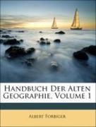 Forbiger, Albert: Handbuch Der Alten Geographie, Erster Band