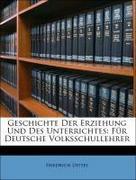 Dittes, Friedrich: Geschichte Der Erziehung Und Des Unterrichtes: Für Deutsche Volksschullehrer