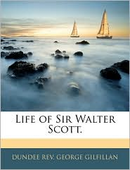 Life Of Sir Walter Scott. - Dundee Rev. George Gilfillan