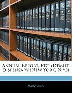 Annual Report, Etc. (Demilt Dispensary (New York, N.Y.))