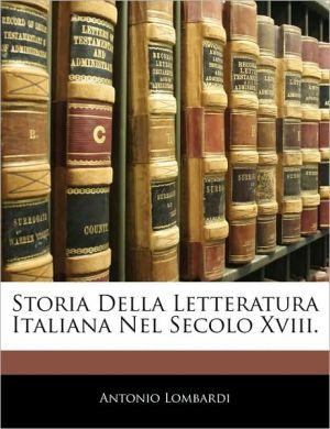 Storia Della Letteratura Italiana Nel Secolo Xviii. - Antonio Lombardi