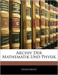 Archiv Der Mathematik Und Physik, Dreizehnter Teil