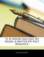 It Is Never Too Late to Mend: A Matter-Of-Fact Romance