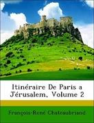 Chateaubriand, François-René: Itinéraire De Paris a Jérusalem, Volume 2