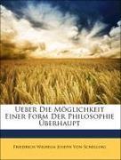 Von Schelling, Friedrich Wilhelm Joseph: Ueber Die Möglichkeit Einer Form Der Philosophie Überhaupt