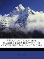 A Book of Characters, Selected from the Writings of Overbury, Earle, and Butler