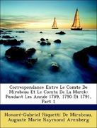 De Mirabeau, Honoré-Gabriel Riquetti;Arenberg, Auguste Marie Raymond: Correspondance Entre Le Comte De Mirabeau Et Le Comte De La Marck: Pendant Les Année 1789, 1790 Et 1791, Part 1