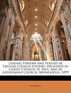 Leading Persons and Periods in English Church History: Delivered in Christ Church, St. Paul, and in Gethsemane Church, Minneapolis, 1899