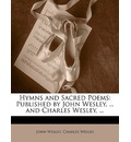 Hymns and Sacred Poems - John Wesley