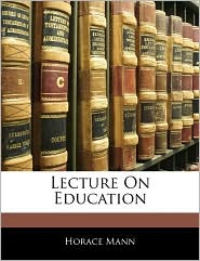 Lecture On Education - Horace Mann