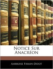 Notice Sur AnacraOn - Ambroise Firmin-Didot