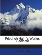 Halm Friedrich: Friedrich Halm´s Werke. Gedichte