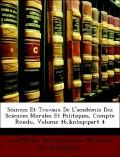 Morales Et Politiques, Académie Des Sciences: Séances Et Travaux De L´académie Des Sciences Morales Et Politiques, Compte Rendu, Volume 46, part 4