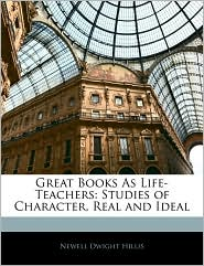 Great Books As Life-Teachers - Newell Dwight Hillis