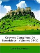 Bourdaloue, Louis: Oeuvres Complètes De Bourdaloue, Volumes 29-30