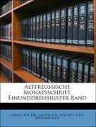 Verein Für Die Geschichte Von Ost- Und Westpreussen: Altpreussische Monatsschrift, Einunddreissigster Band