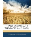 Heart Disease and Thoracic Aneurysm - Frederick John Poynton