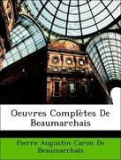 De Beaumarchais, Pierre Augustin Caron: Oeuvres Complètes De Beaumarchais