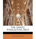 The Saints' Everlasting Rest - Richard Baxter