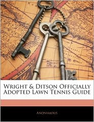 Wright & Ditson Officially Adopted Lawn Tennis Guide - Anonymous