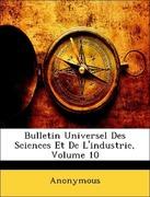 Anonymous: Bulletin Universel Des Sciences Et De L´industrie, Volume 10