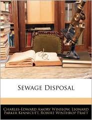 Sewage Disposal - Charles-Edward Amory Winslow, Leonard Parker Kinnicutt, Robert Winthrop Pratt
