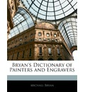 Bryan's Dictionary of Painters and Engravers, Volume IV - Professor Michael Bryan