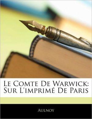 Le Comte De Warwick - Marie Catherine Aulnoy