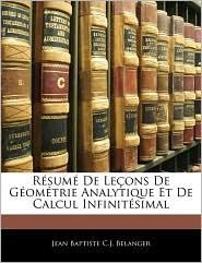 RaSuma De Leaons De GaOmaTrie Analytique Et De Calcul InfinitaSimal - Jean Baptiste C.J. Belanger