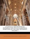 A Critical and Historical Introduction to the Canonical Scriptures of the Old Testament, Volume 1 - Theodore Parker