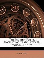 The British Poets, Including Translations, Volumes 47-49
