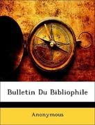 Anonymous: Bulletin Du Bibliophile