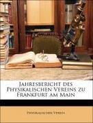 Verein, Physikalischer: Jahresbericht des Physikalischen Vereins zu Frankfurt am Main