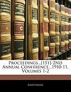 Proceedings...[1st]-2nd Annual Conference...1910-11, Volumes 1-2