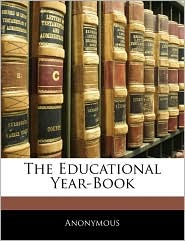 The Educational Year-Book - Anonymous