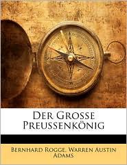 Der Grosse PreussenkaNig - Bernhard Rogge, Warren Austin Adams