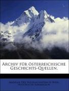 Akademie Der Wissenschaften In Wien. Historische Kommission: Archiv für österreichische Geschichts-Quellen.
