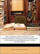 Blomstrand, Kristian Vilhelm: Die Chemie der Jetztzeit: vom standpunkte der electrochemischen Auffassung, aus Berzelius lehre Entwickelt