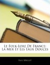 Le Folk-Lore de France - Paul Sbillot