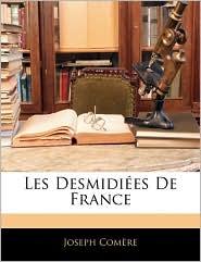 Les Desmidi es De France - Joseph Com re
