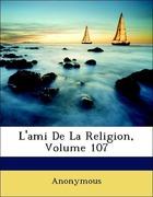 Anonymous: L´ami De La Religion, Volume 107