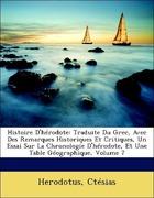 Herodotus;Ctésias: Histoire D´hérodote: Traduite Du Grec, Avec Des Remarques Historiques Et Critiques, Un Essai Sur La Chronologie D´hérodote, Et Une Table Géographique, Volume 7
