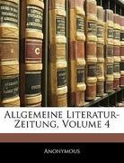Anonymous: Allgemeine Literatur-Zeitung Vom Jahre 1833, Vierter Band