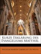 de Wette, Wilhelm Martin Leberecht: Kurze Erklärung des Evangeliums Matthäi.