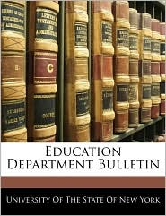 Education Department Bulletin - University Of The State Of New York