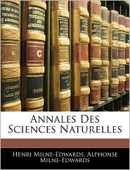 Annales Des Sciences Naturelles - Henri Milne-Edwards, Alphonse Milne-Edwards